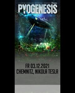 PYOGENESIS '03.12.2021 Chemnitz' Ticket